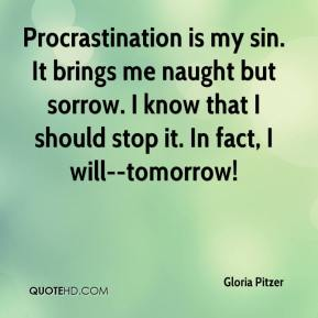 gloria-pitzer-quote-procrastination-is-my-sin-it-brings-me-naught-but